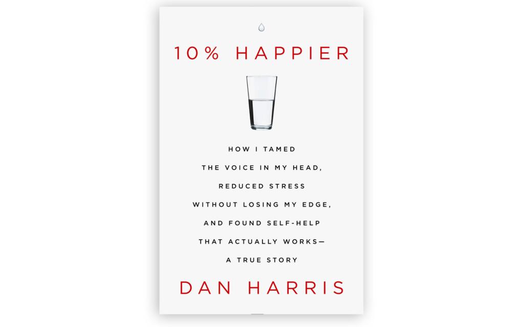 10 % happier dan harris book