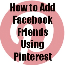 how to add facebook friends using pinterest