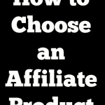 choosing an affiliate product