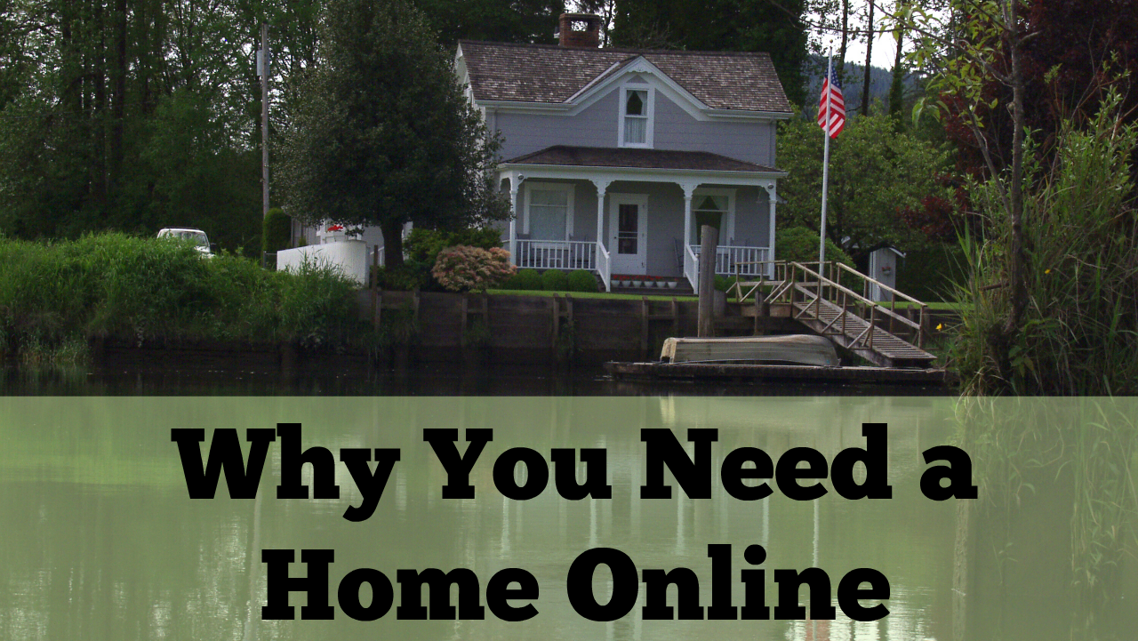 why you need an online home base
