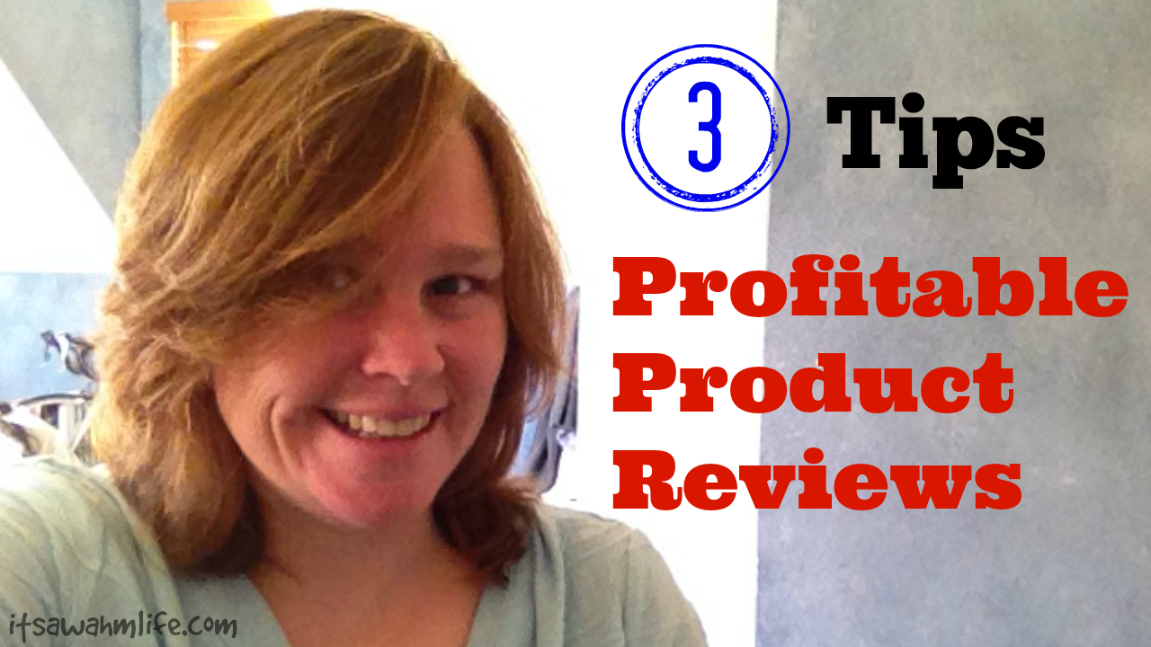 3 tips to create profitable product reviews