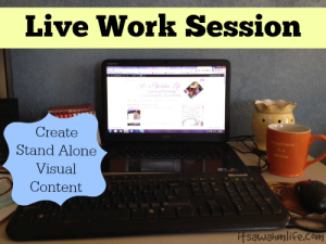 live work session: how to create stand alone visual content
