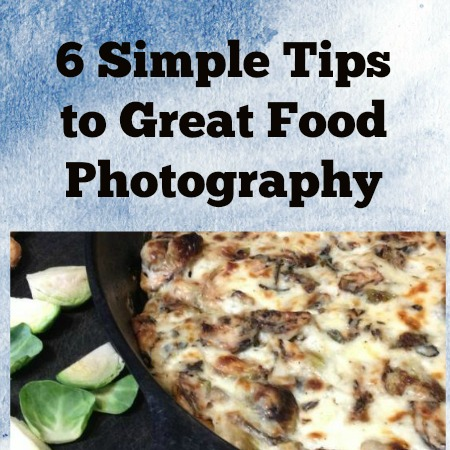 6 tips to great food photography