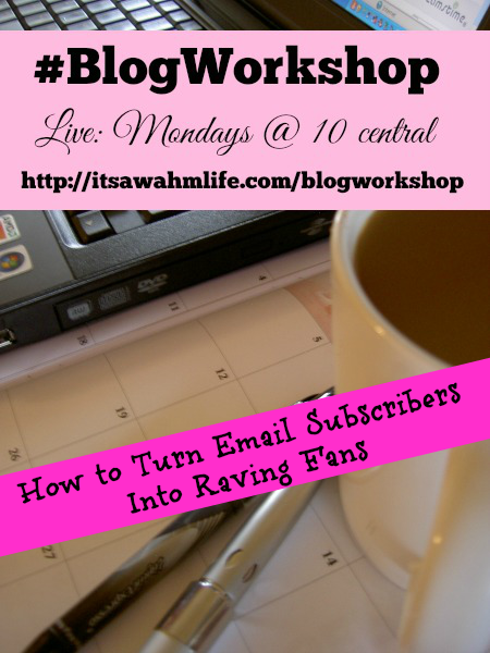 #blogworkshop how to turn subscribers into raving fans