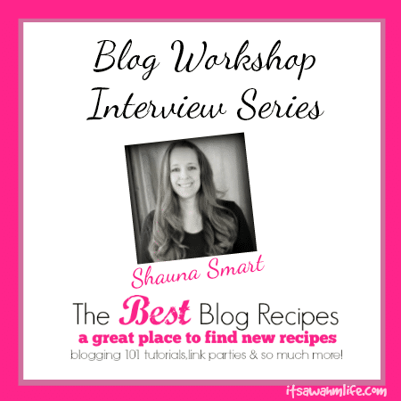 interview with shauna smart of the best blog recipes
