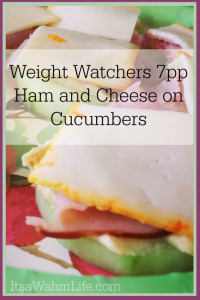 Ham and Cheese on Cucumbers Weight Watchers 7points plus lunch www.ItsaWahmLife.com