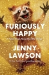Furiously Happy ~ Book Review