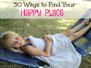30 ways to find your happy place