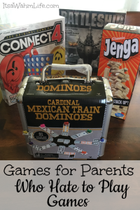 Games for parents who hate to play games. ItsaWahmLife.com