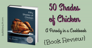 50 shades of chicken a parody in a cookbook, book review by ItsaWahmLife.com