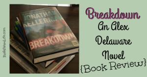 Breakdown by Jonathan Kellerman book review ItsaWahmLife.com