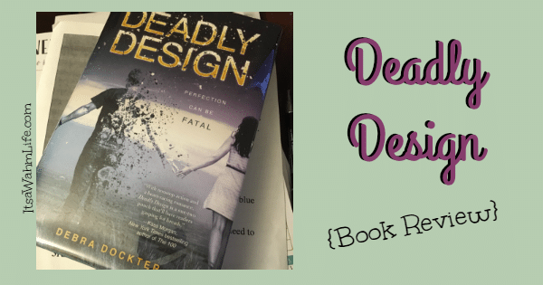 Deadly Design Book Review ItsaWahmLife.com