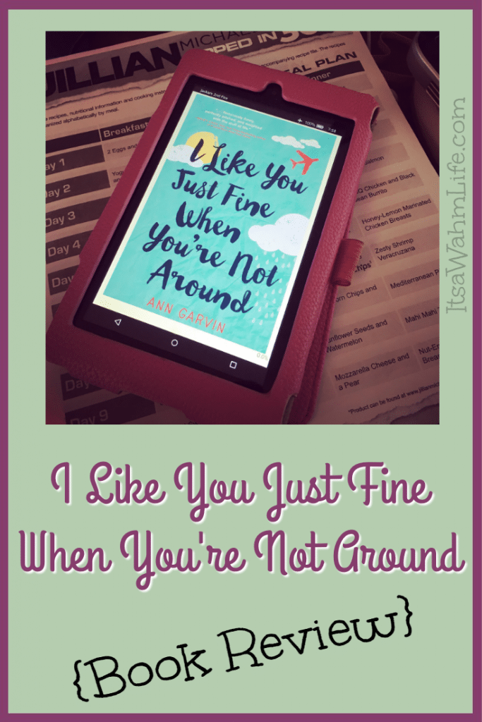 I Like You Just Fine When You're Not Around {Book Review} ItsaWahmLife.com