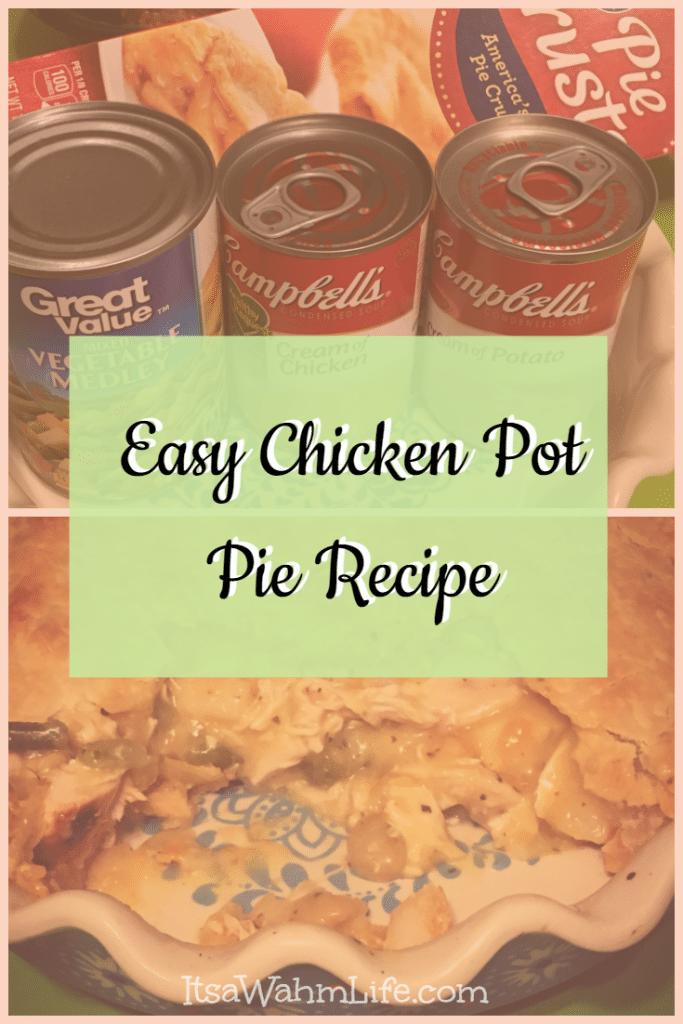 Easy Chicken Pot Pie Recipe ItsaWahmLife.com