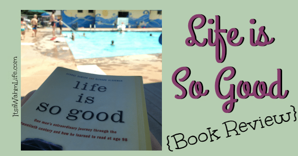 Life is So Good Book Review ItsaWahmLife.com