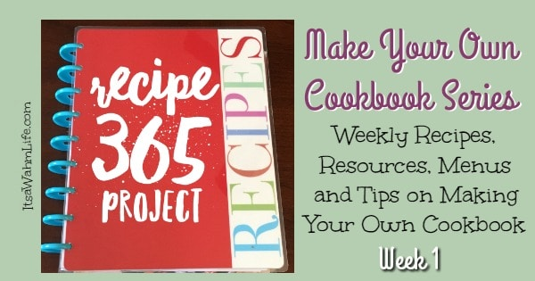 Recipe 365 Project. Weekly menus, recipes, and tips to make your own cookbook. ItsaWahmLife.com