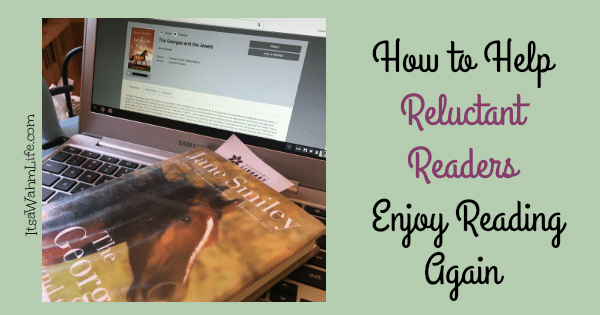 How to help a reluctant reader enjoy reading again ItsaWahmLife.com