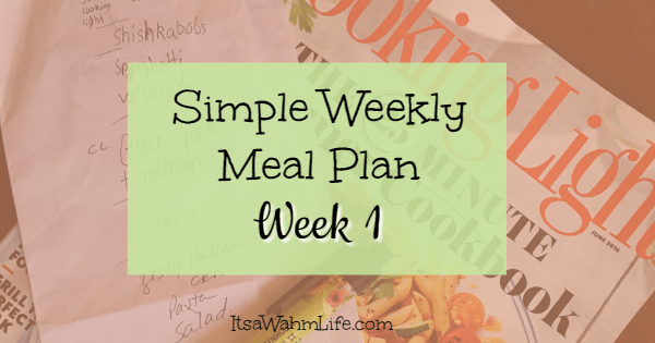 Simple Weekly Meal Plan {week 1} ItsaWahmLife.com