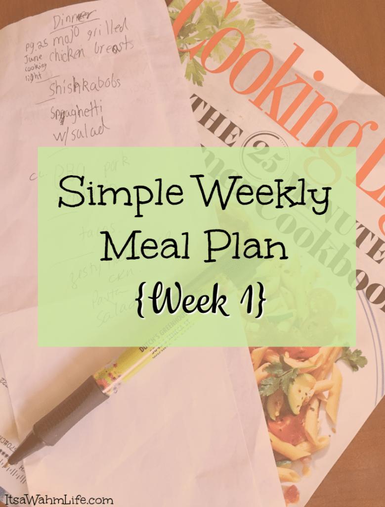 Simple weekly meal plan {wek 1} ItsaWahmLIfe.com