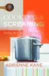 Cooking and Screaming {Book Review}