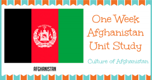 One Week Afghanistan Culture Unit Study