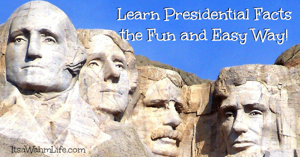 Learn Presidential facts the easy and fun way! ItsaWahmLife.com